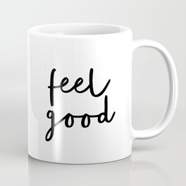 Fell Good black and white contemporary minimalism typography design home wall decor bedroom Coffee Mug