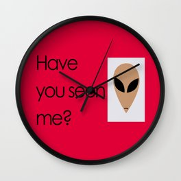 """""""Have you seen me?"""" Alien poster with red background Wall Clock"""