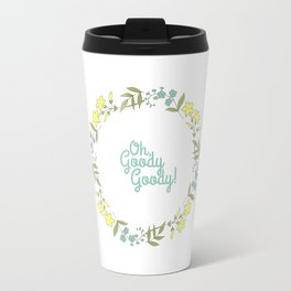 Oh, Goody Goody! - Lovely Expression + Vintage Wreath Illustration Print Travel Mug