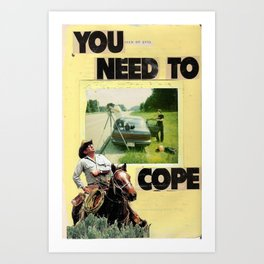 you need to cope Art Print