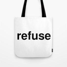 refuse Tote Bag