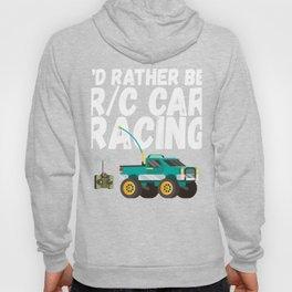 Id Rather Be R C Car Racing RC Trucks Buggies Radio Control Hoody
