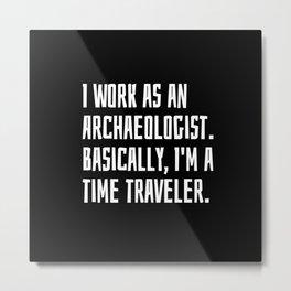 Archaeologist Metal Print