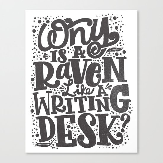 WHY IS A RAVEN LIKE A WRITING DESK Canvas Print