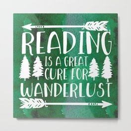 Reading is a Great Cure for Wanderlust (Green Background) Metal Print