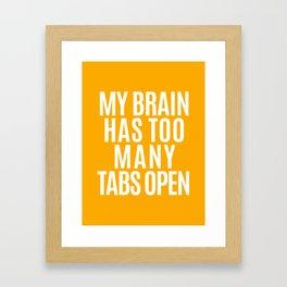 My Brain Has Too Many Tabs Open (Orange) Framed Art Print