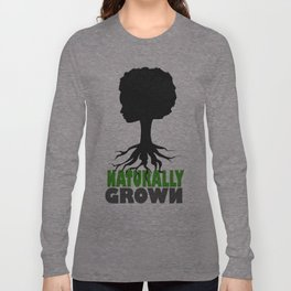 naturally grown Long Sleeve T-shirt