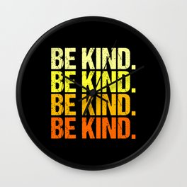 Be Kind Be Kind Wall Clock