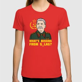 What's Missing From Gulag? T-shirt