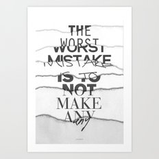 The Worst Mistake Art Print