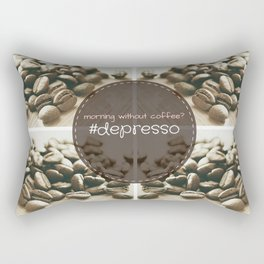 Morning Without Coffee? #Depresso Rectangular Pillow