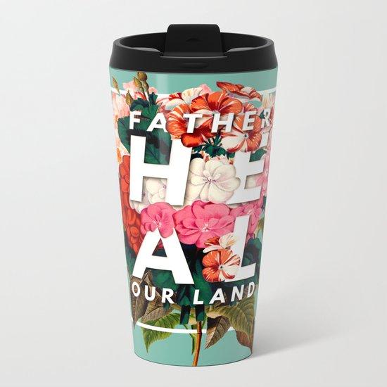 HEAL OUR LAND Metal Travel Mug