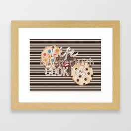 Life Is Better With Cookies Framed Art Print
