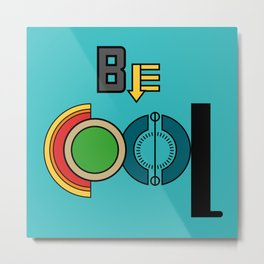 Be Cool (Blue) Metal Print