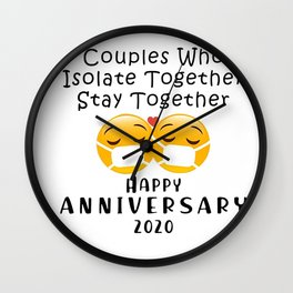 couples who isolate together stay together happy anniversary 2020 Wall Clock