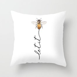 let it bee, let it bee...  Throw Pillow