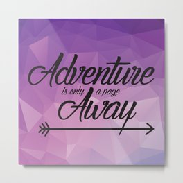 Adventure Is Only A Page Away Metal Print