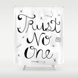 Trust No One Shower Curtain