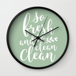 so fresh so clean clean  / mint Wall Clock
