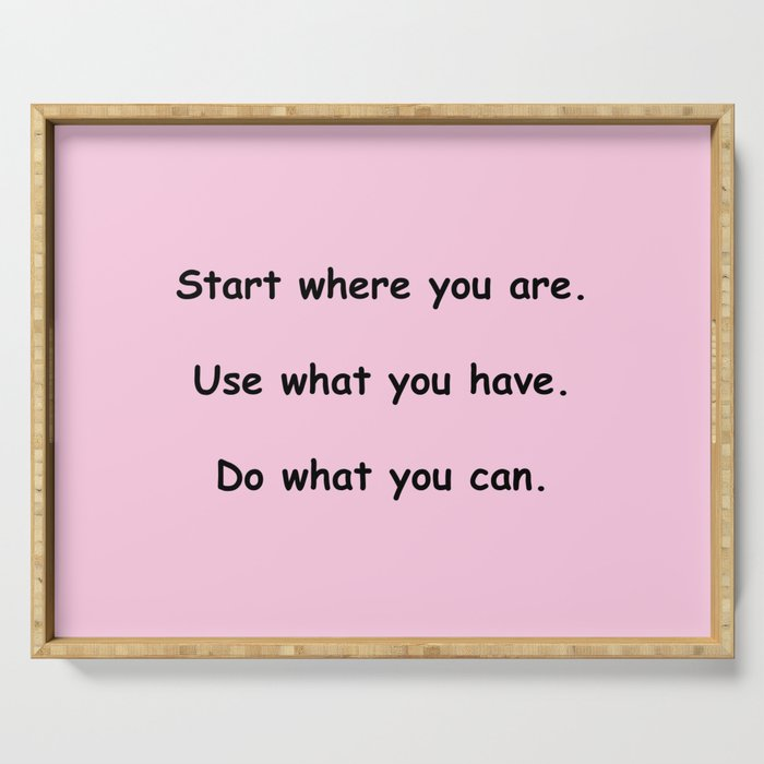 Start where you are - Arthur Ashe - pink print Serving Tray
