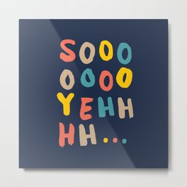 So Yeh pink blue and yellow graphic design typography poster bedroom wall home decor Metal Print