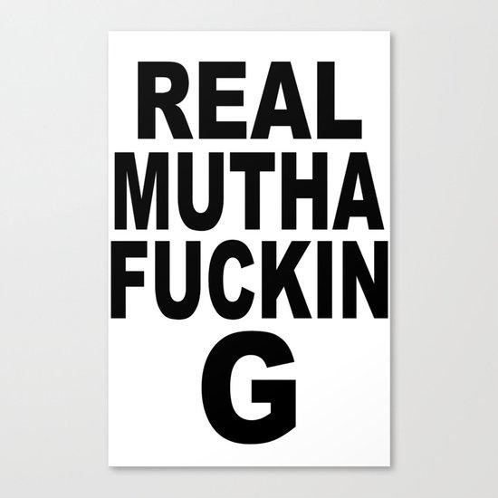 Real Mutha Fuckin G Canvas Print