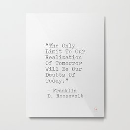 Motivational Quote By Franklin D. Roosevelt Metal Print