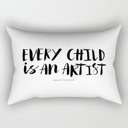 Every Child is an Artist black-white kindergarten nursery kids childrens room wall home decor Rectangular Pillow
