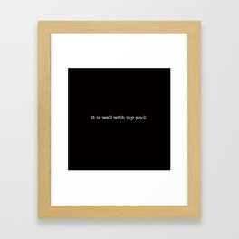 it is well with my soul. Framed Art Print