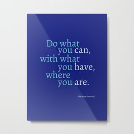 Do what you can Metal Print