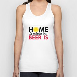 Home Is Where The Beer Is Unisex Tank Top