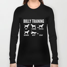 Bully Training English Bull Terrier Tricks Long Sleeve T-shirt