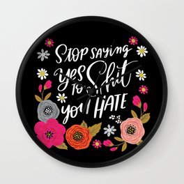Pretty Swe*ry: Stop Saying Yes To Shit You Hate Wall Clock
