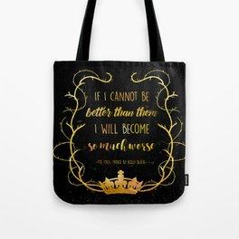 Bookish Quote The Cruel Prince Holly Black Tote Bag