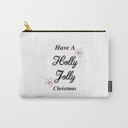 Have A Holly Jolly Christmas Carry-All Pouch