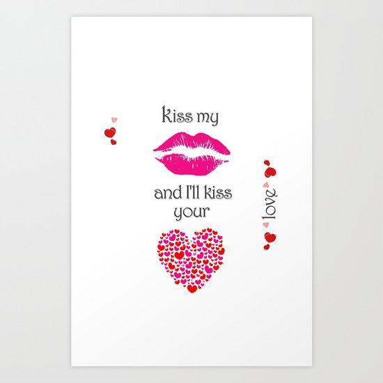 Kiss My Lips and I'll Kiss Your Heart Art Print
