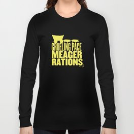 Grueling Pace Meager Rations (yellow) Long Sleeve T-shirt