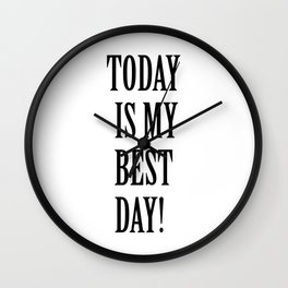Today is my bestday! Wall Clock