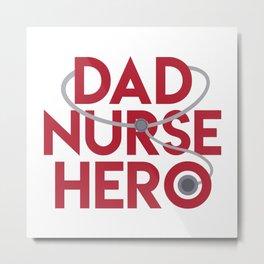 Dad Nurse Hero With Stethoscope 1 Metal Print