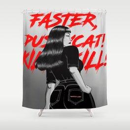 Faster, Pussycat! Kill! Kill! Artwork  Shower Curtain