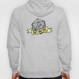 That's How I Roll D20 Hoody