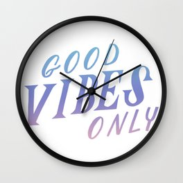 Good Vibes Only Wall Clock