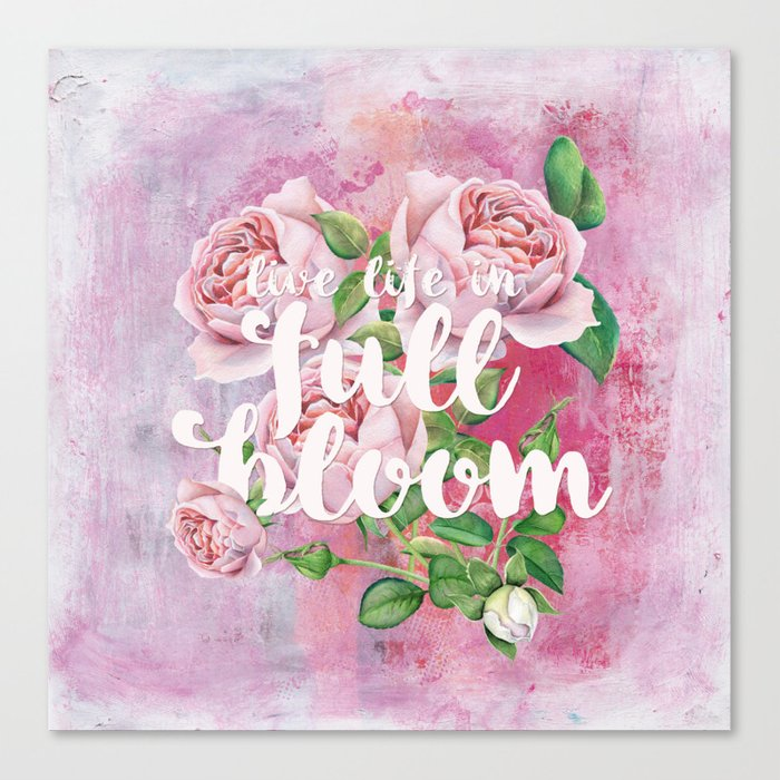 Live life in full bloom - Typography and Rose Watercolor Illustration Canvas Print