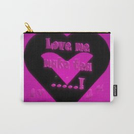 Love Me Make Tea Carry-All Pouch