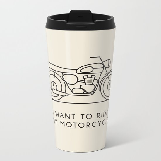 Triumph - Just want to ride on my motorcycle Metal Travel Mug