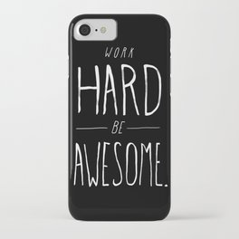 Work Hard Be Awesome iPhone Case