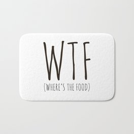 WTF - Where's The Food? Bath Mat