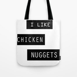 I like chicken nuggets Tote Bag