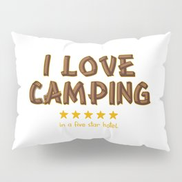 I Love Camping Pillow Sham