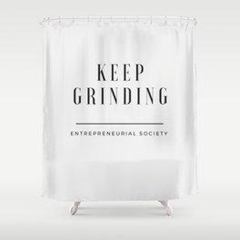 Keep Grinding Shower Curtain